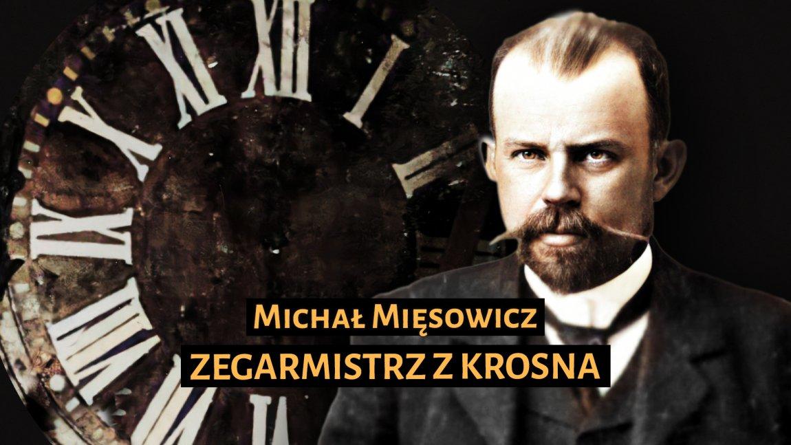 Powstał film o Michale Mięsowiczu – założycielu Pierwszej Krajowej Fabryki Zegarów Wieżowych urodzonym w Korczynie